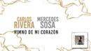 Himno de Mi Corazón (Letra)( feat.Mercedes Sosa)/Carlos Rivera