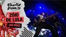 Zóio de Lula (Ao Vivo - Chegou Quem Faltava)/Charlie Brown Jr.