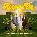Keep On Keeping On/Ernie Haase & Signature Sound