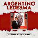 Cantata Buenos Aires/Argentino Ledesma