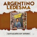 Santiagueño Soy Señores/Argentino Ledesma