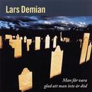 Man får vara glad att man att man inte är död/Lars Demian