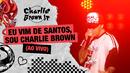 Eu Vim de Santos, Sou Charlie Brown (Ao Vivo - Chegou Quem Faltava)/Charlie Brown Jr.
