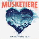 Musketiere/Mark Forster