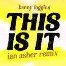This Is It (Ian Asher Remix)/Kenny Loggins