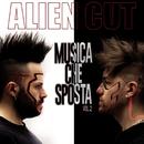 Musica che sposta Vol. 2/Alien Cut