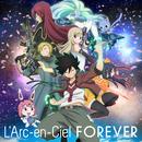 FOREVER (Anime Edit)/L'Arc~en~Ciel