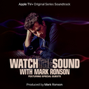 Watch the Sound With Mark Ronson (Apple TV+ Original Series Soundtrack)/Mark Ronson