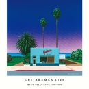 Guitar☆Man LIVE BEST SELECTION #001-#008/Guitar☆Man