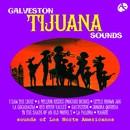 ティファナ・サウンド:ガルヴェストン/ロス・ノルテ・アメリカーノス/ロス・ノルテ・アメリカーノス