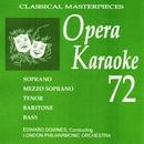 オペラ・カラオケ 72/ロンドン・フィルハーモニー管弦楽団/エドワード・ダウンズ