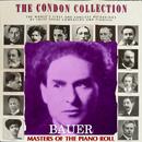 コンドン・コレクション/偉大なるピアニスト:ハロルド・バウアー/ハロルド・バウアー