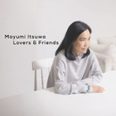 Lovers&Friends/五輪 真弓