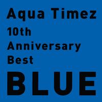 ハイレゾ/10th Anniversary Best BLUE/Aqua Timez