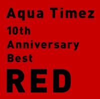 ハイレゾ/10th Anniversary Best RED/Aqua Timez