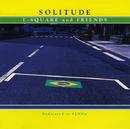 SOLITUDE/T-SQUARE and FRIENDS