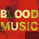 BLOOD MUSIC/THE SQUARE/T-スクェア