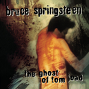 The Ghost Of Tom Joad/Bruce Springsteen