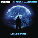 Global Warming: Meltdown (Deluxe Version)/Pitbull