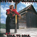 Soul to Soul/Stevie Ray Vaughan & Double Trouble