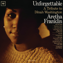 Unforgettable: A Tribute To Dinah Washington (Expanded Edition)/Aretha Franklin