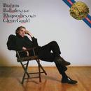 Brahms: Ballades, Op. 10 & Rhapsodies, Op. 79 - Gould Remastered/Glenn Gould