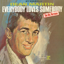 Everybody Loves Somebody/Dean Martin