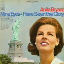 Mine Eyes Have Seen the Glory/Anita Bryant