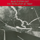 The Revolution By Night/Blue Oyster Cult