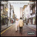 (WHAT'S THE STORY) MORNING GLORY? (Remastered)/OASIS