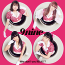 Why don't you RELAX?/9nine