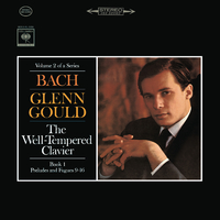 Bach: The Well-Tempered Clavier, Book I, Preludes & Fugues Nos. 9-16, BWV 854-861 - Gould Remastered/Glenn Gould