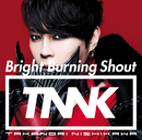 Bright Burning Shout/西川 貴教
