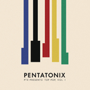 PTX Presents: Top Pop, Vol. I/Pentatonix