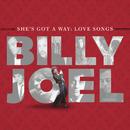 She's Got A Way: Love Songs/Billy Joel