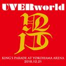 UVERworld KING'S PARADE at Yokohama Arena 2018.12.21/UVERworld