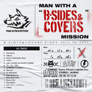 """MAN WITH A """"B-SIDES & COVERS"""" MISSION/MAN WITH A MISSION"""