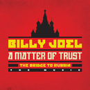 A Matter of Trust - The Bridge to Russia: The Music (Live)/Billy Joel