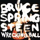 Wrecking Ball/Bruce Springsteen