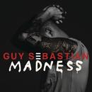 Madness/Guy Sebastian