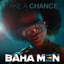 Take a Chance (Motion Repeat)/Baha Men