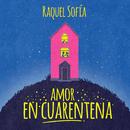 Amor En Cuarentena/Raquel Sofía