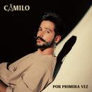 Por Primera Vez/Camilo