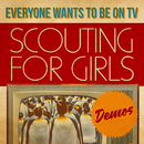 Everybody Wants To Be On TV - Demos/Scouting For Girls