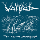 The End of Dormancy (Metal Section)/Voivod