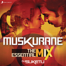 "Muskurane The Essential Mix (Remix By DJ Suketu) (From ""Citylights"")/Jeet Gannguli"