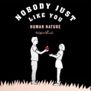 Nobody Just Like You (Acoustic)/Human Nature
