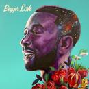 Bigger Love/John Legend