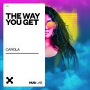 The Way You Get/Carola