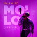 Mo'Lo (Like You)/Mali Music
